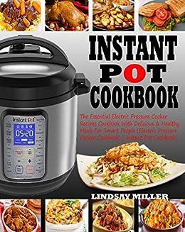 Instant Pot Cookbook The Essential Electric Pressure Cooker Recipes