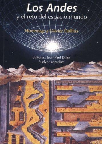 Descargar Libro Los Andes Y El Reto Del Espacio Mundo: Homenaje A Olivier Dollfus Jean-paul Deler