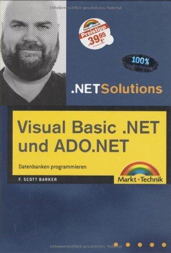 visual-basic-net-und-ado-net-datenbanken-programmieren-net-solutions-by-scott-barker-2004-09-01