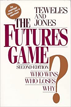Book The Futures Game: Who Wins? Who Loses? Why? by Frank J. Jones (1989-09-03)