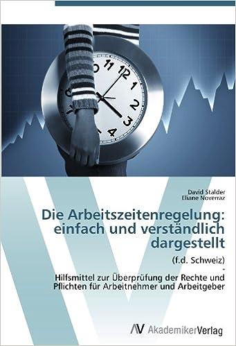 Die Arbeitszeitenregelung: einfach und verständlich dargestellt ...