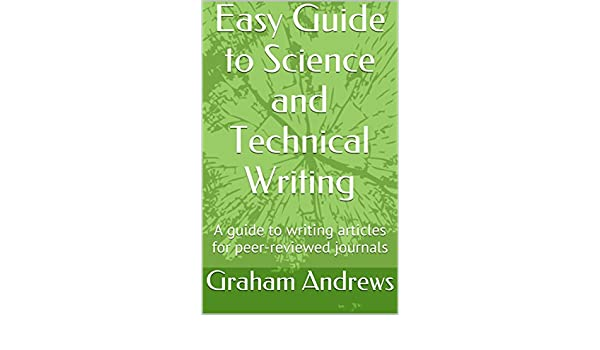Easy Guide to Science and Technical Writing: A guide to