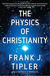 The Physics of Christianity by Frank J. Tipler (2008-08-19)