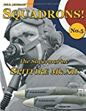 The Supermarine Spitfire Mk.XII (SQUADRONS!) (Volume 5)