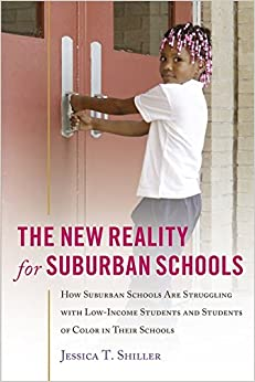 Book The New Reality for Suburban Schools: How Suburban Schools Are Struggling with Low-Income Students and Students of Color in Their Schools (Counterpoints)