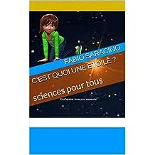 C'EST QUOI UNE ÉTOILE ?: sciences pour tous (livres-educapable t. 1) (French Edition)