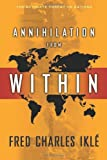 Annihilation from Within: The Ultimate Threat to Nations
