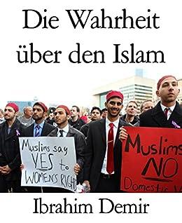 Amazon.com: Die Wahrheit über den Islam: Wie die