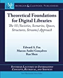 Theoretical Foundations for Digital Libraries, Edward Fox, 1608459101