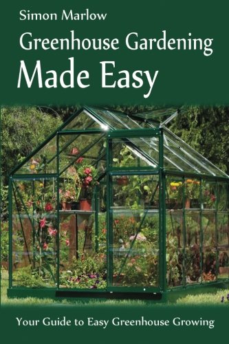 Peachy Greenhouse Gardening Made Easy Your Guide To Greenhouse Download Free Architecture Designs Ogrambritishbridgeorg