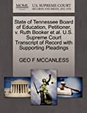 State of Tennessee Board of Education, Petitioner, V. Ruth Booker et Al. U. S. Supreme Court Transcript of Record with Supporting Pleadings, Geo F. McCanless, 1270427571