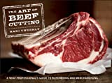 img - for The Art of Beef Cutting: A Meat Professional's Guide to Butchering and Merchandising book / textbook / text book