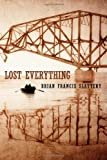 Lost Everything, Brian Francis Slattery, 0765329123