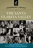 Legendary Locals of the Santa Clarita Valley