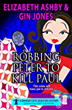 Robbing Peter to Kill Paul: a Danger Cove Quilting Mystery (Danger Cove Mysteries Book 11)