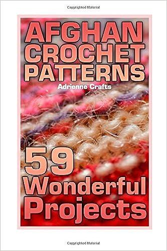 Afghan Crochet Patterns 59 Wonderful Projects Crochet Patterns