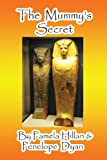 The Mummy's Secret, Pamela Hillan and Penelope Dyan, 1614770999