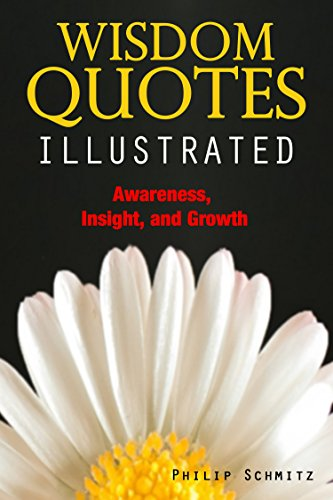 Wisdom Quotes Illustrated.: Awareness, Insight, and Growth
