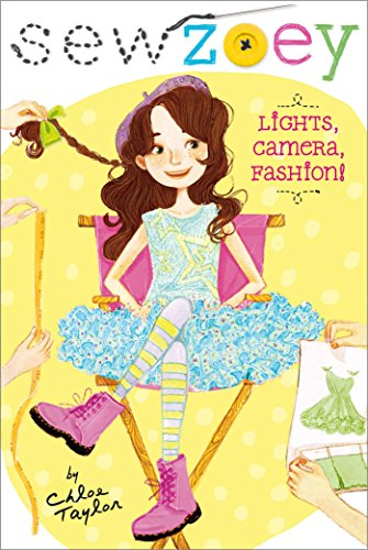 Lights Camera Fashion Sew Zoey Book 3 Kindle Edition By Chloe