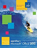img - for Upgrading to Microsoft Office 2010 (Available Titles Skills Assessment Manager (SAM) - Office 2010) book / textbook / text book