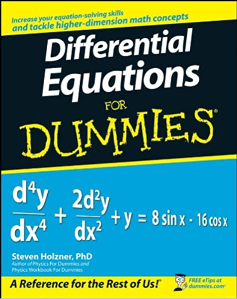 Differential Equations For Dummies Holzner Steven 9780470178140 Amazon Com Books These notes assume no prior knowledge of differential equations. differential equations for dummies