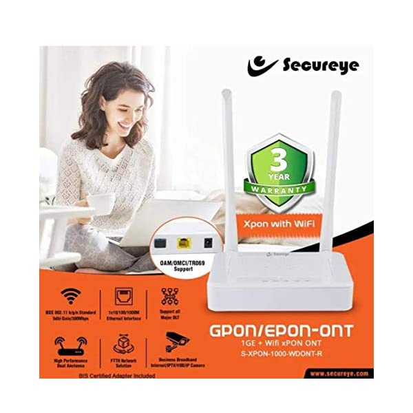 Secureye High Performance Dual Anetenna GPON/EPON-ONT 1GE + WiFi xPON Fibre Solution Router (Made in India) 2021 July Model Name : S-XPON-1000-WDONT-R Frequency Band : Single Band Maximum Wireless Speed : 300 Mbps