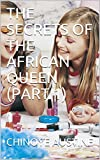 THE SECRETS OF THE AFRICAN QUEEN (PART 1)