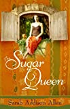 The Sugar Queen, Sarah Addison Allen, 1602852294