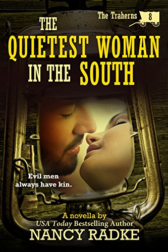 The Quietest Woman in the South (The Traherns western pioneer series) (The Trahern Western Pioneer Series Book 8) by [Radke, Nancy]