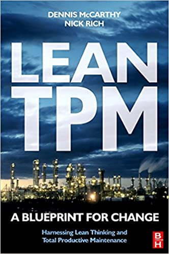 Lean tpm a blueprint for change tudor business publishing s lean tpm a blueprint for change tudor business publishing s dennis mccarthy nick rich director of research cardiff business school lean enterprise malvernweather Gallery