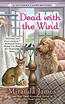 Dead with the Wind (A Southern Ladies Mystery Book 2) by [James, Miranda]