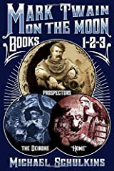 Mark Twain on the Moon: Books 1-3 in one volume Paperback