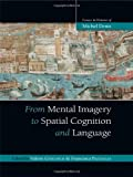 From Mental Imagery to Spatial Cognition and Language, Michel Denis, 1848720491