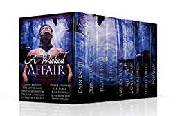 A Wicked Affair: A Paranormal Romance Boxed Set of Short Stories Featuring Witches, Vampires, Shifters, Ghosts, and More... (A Wicked Halloween Book 1) by [Knight, Gwen, Herbert, Debbie, Bishop, Erzabet, Black, C.E., Dawson, Angelica, Kincade, Gina, Howell, Kiki, Johnson, Phoenix, Reeves, Elizabeth A, Welsh, Hope]