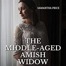 The Middle-Aged Amish Widow Audiobook by Samantha Price Narrated by Heather Henderson