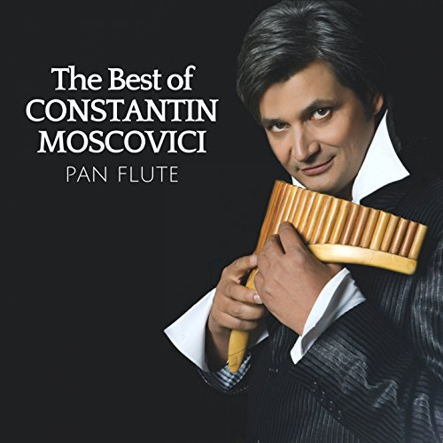 The Best of Constantin Moscovici (Master of Pan Flute)
