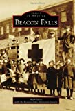 Beacon Falls, Mark Heiss and The Beacon Falls Historical Society, 0738591432