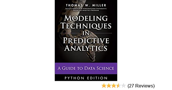 Modeling Techniques in Predictive Analytics with Python and R: A