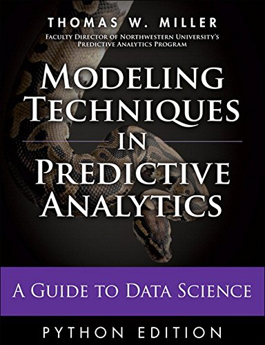 Modeling Techniques in Predictive Analytics with Python and R: A Guide to Data Science (FT Press Analytics) (Predictive Modeling compare prices)