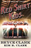 Red Shirt Kids, Bryce Clark and Kim B. Clark, 1937458571