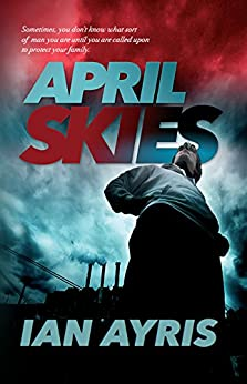 April Skies: A heart wrenching Eastend story that will move you (John Sissons Book 2) by [Ayris, Ian]