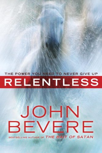 Relentless the power you need to never give up kindle edition by relentless the power you need to never give up by bevere john fandeluxe Gallery