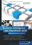 Business Intelligence mit SharePoint 2010: Inklusive SQL Server 2008 R2 (Galileo Computing)