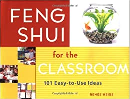 feng shui for the classroom 101 easy to use ideas 9781569761748 elizabeth renee. Black Bedroom Furniture Sets. Home Design Ideas