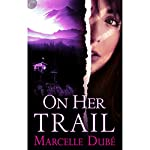 On Her Trail | Marcelle Dubé