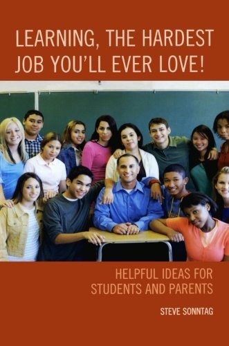 Learning, the Hardest Job You'll Ever Love!: Helpful Ideas for Students and Parents by Sonntag Steve (2010-10-16) Paperback