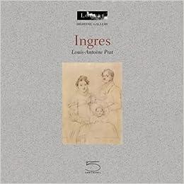 Book Ingres (Drawing Gallery Series) by Louis-Antoine Prat (1999-01-01)