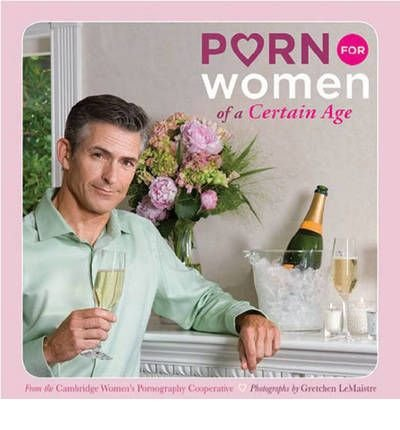 Porn for Women of a Certain Age (Porn for Women) (Paperback) - Common