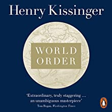 World Order: Reflections on the Character of Nations and the Course of History | Livre audio Auteur(s) : Henry Kissinger Narrateur(s) : Nicholas Hormann