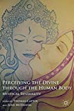 img - for Perceiving the Divine through the Human Body: Mystical Sensuality book / textbook / text book